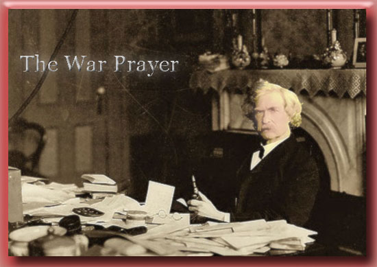 "the war prayer twain Twain wrote ""the war prayer"" to express his outrage over american military intervention in the philippines he sent it to harper's bazaar, a magazine that was especially known in that era for reaching women in upper-class homes."