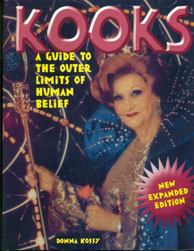Kooks: A Guide to the Outer Limits of Human Belief