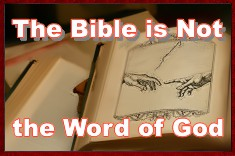 Bible is not the word of God