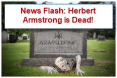 News Flash: Herbert Armstrong is dead!